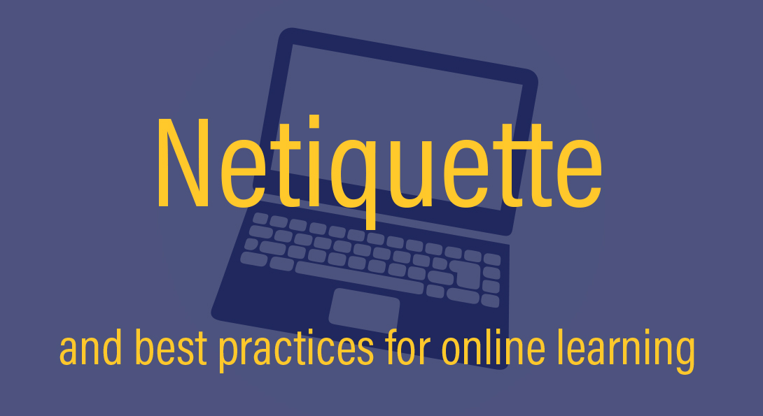 Netiquette and best practices for online learning